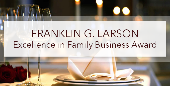 Franklin G. Larson Excellence in Family Business Award
