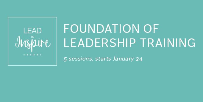Foundation of Leadership Training: Lead to Inspire